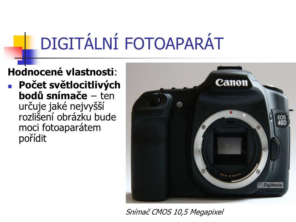 DIGITÁLNÍ FOTOAPARÁT Hodnocené vlastnosti: Počet světlocitlivých bodů snímače − ten určuje jaké nejvyšší rozlišení obrázku bude moci fotoaparátem poří