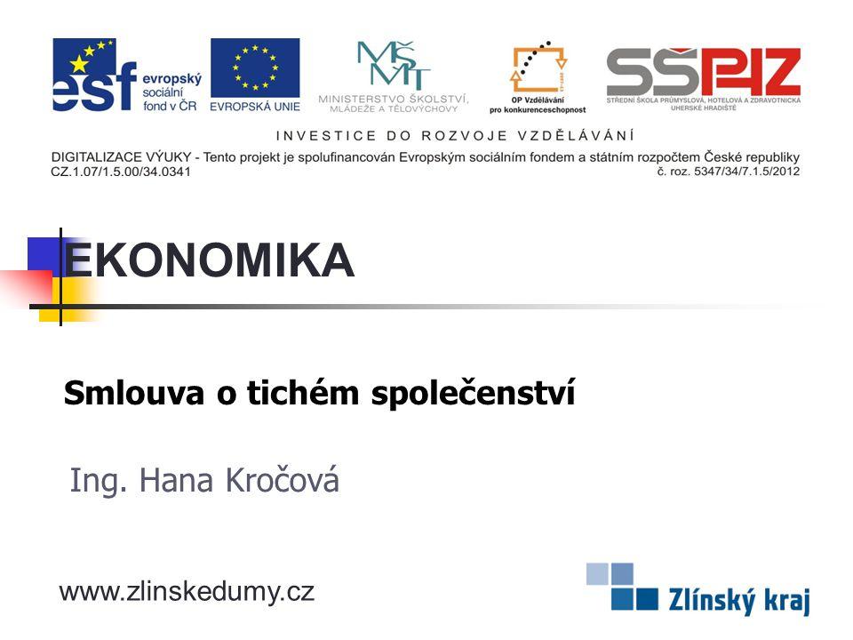 Smlouva o tichém společenství Ing. Hana Kročová EKONOMIKA www.zlinskedumy.cz