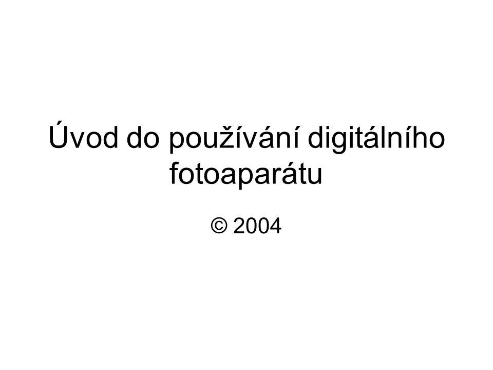 Úvod do používání digitálního fotoaparátu © 2004