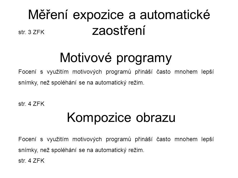 Měření expozice a automatické zaostření str. 3 ZFK Motivové programy Focení s využitím motivových programů přináší často mnohem lepší snímky, než spol