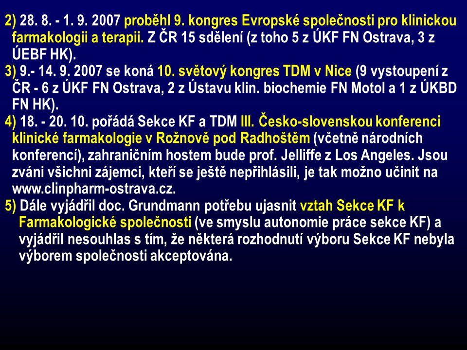 ZPRÁVA O ČINNOSTI TOXIKOLOGICKÉ SEKCE ČSEKFT ZA OBDOBÍ 2006 -2007 1) V červnu 2007 skončilo funkční období výboru sekce (od r.