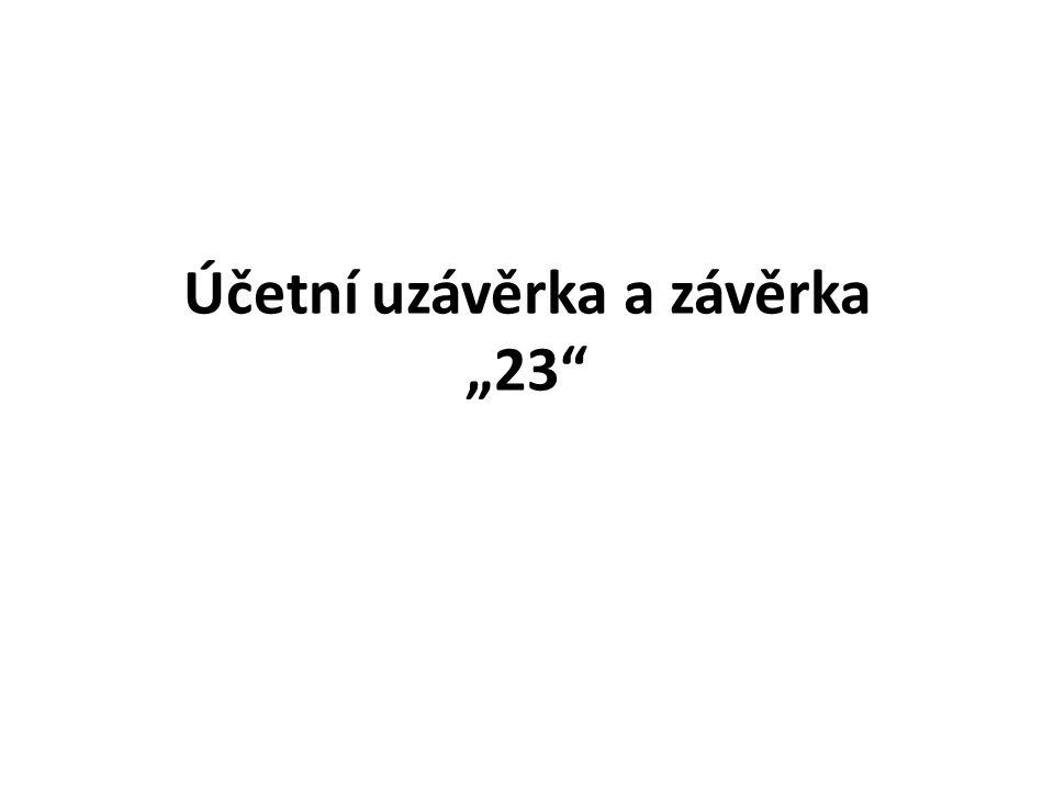 """Účetní uzávěrka a závěrka """"23"""