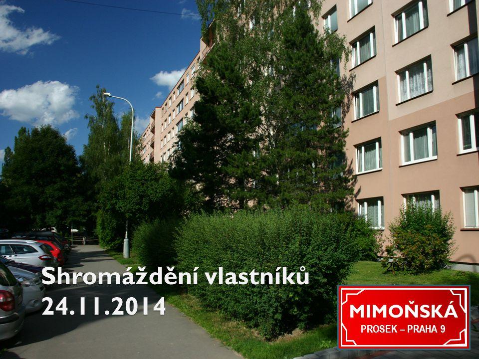 Shromáždění vlastníků 24.11.2014 2012 MIMOŇSKÁ PROSEK – PRAHA 9