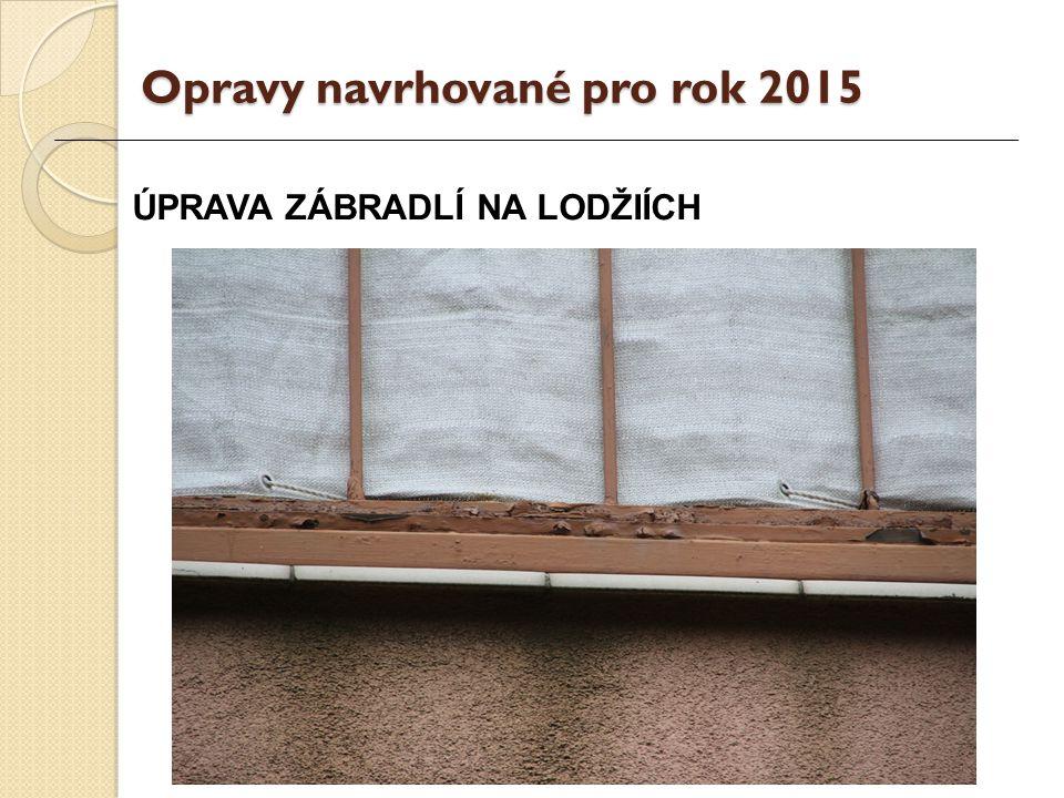 ÚPRAVA ZÁBRADLÍ NA LODŽIÍCH Opravy navrhované pro rok 2015
