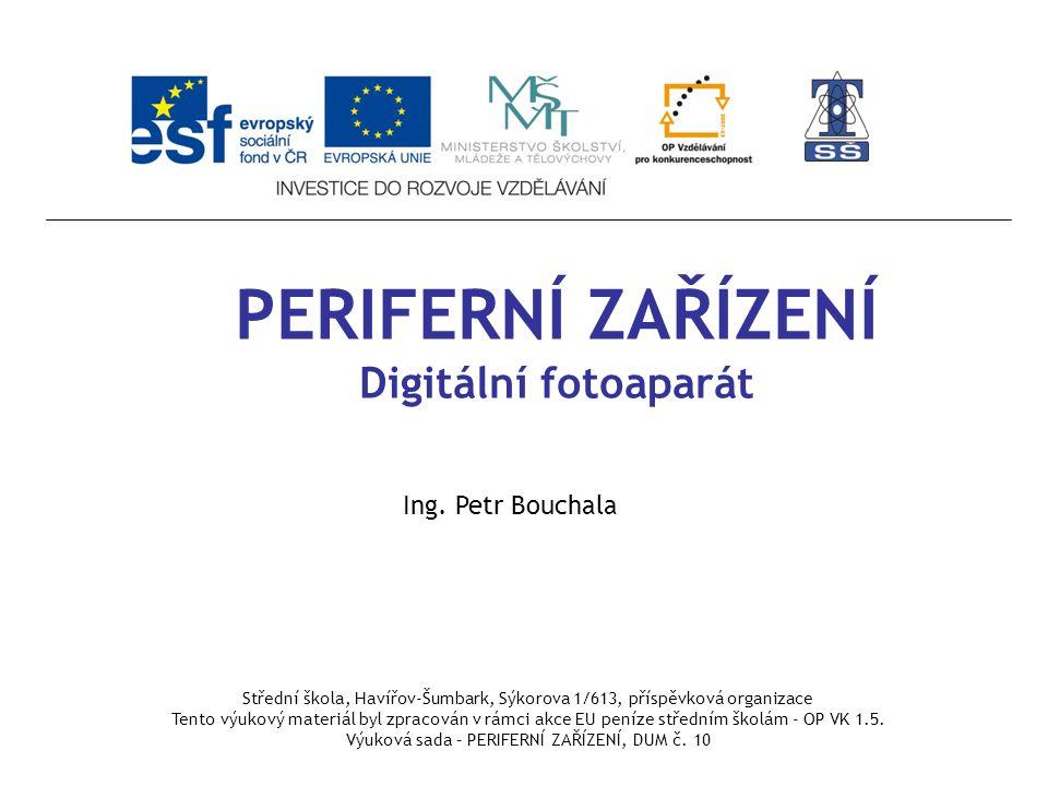 Digitální fotoaparát Definice Výhody Princip činnosti Druhy Základní části Parametry Příslušenství