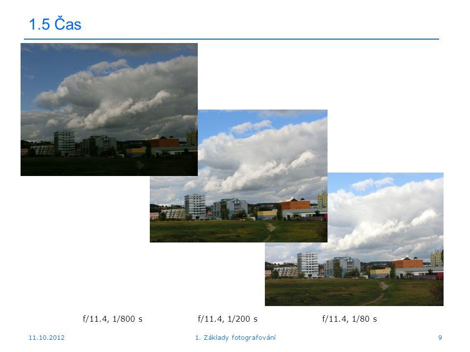 11.10.20121. Základy fotografování20 1.7 Měření expozice – s prioritou středu
