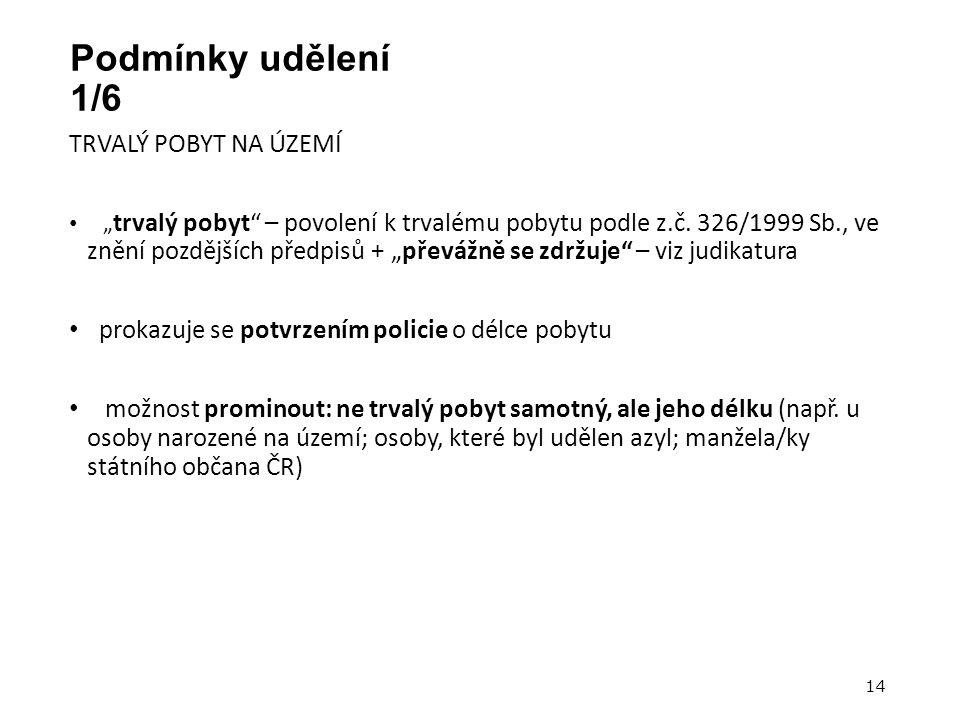 """Podmínky udělení 1/6 TRVALÝ POBYT NA ÚZEMÍ """" trvalý pobyt – povolení k trvalému pobytu podle z.č."""