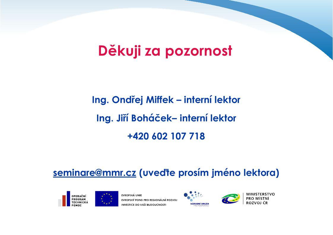 Děkuji za pozornost Ing. Ondřej Miffek – interní lektor Ing.