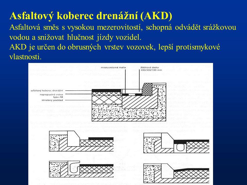 Asfaltový koberec drenážní (AKD) Asfaltová směs s vysokou mezerovitostí, schopná odvádět srážkovou vodou a snižovat hlučnost jízdy vozidel. AKD je urč