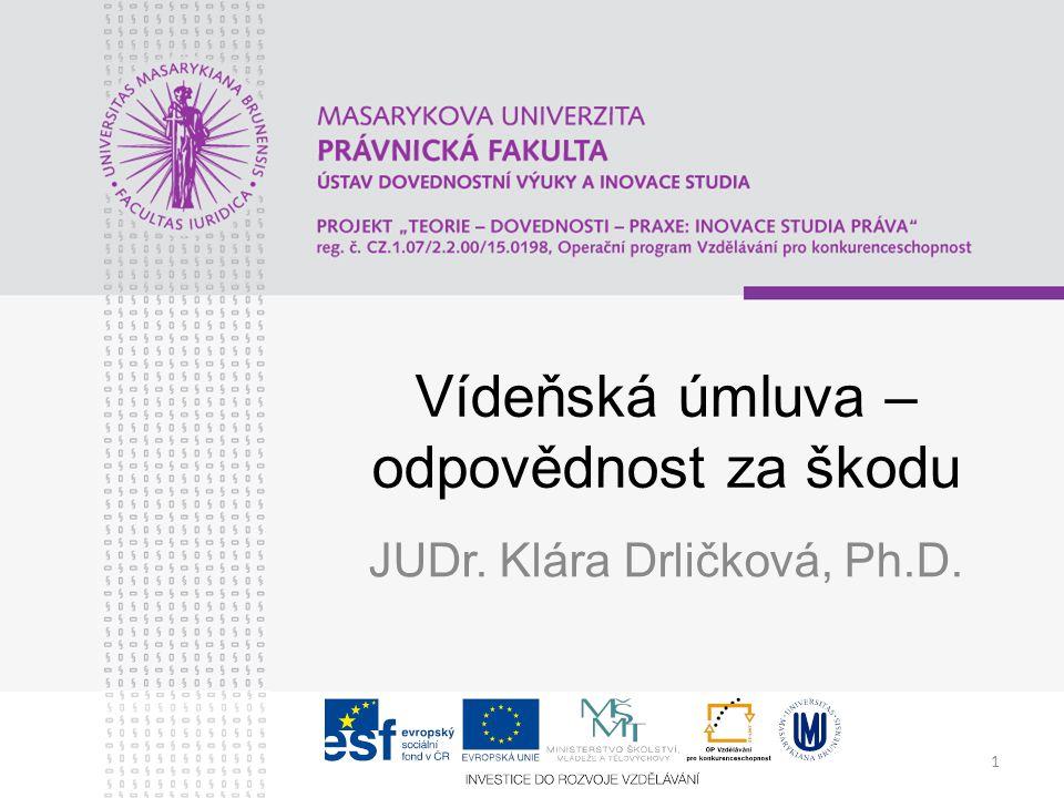 1 Vídeňská úmluva – odpovědnost za škodu JUDr. Klára Drličková, Ph.D.
