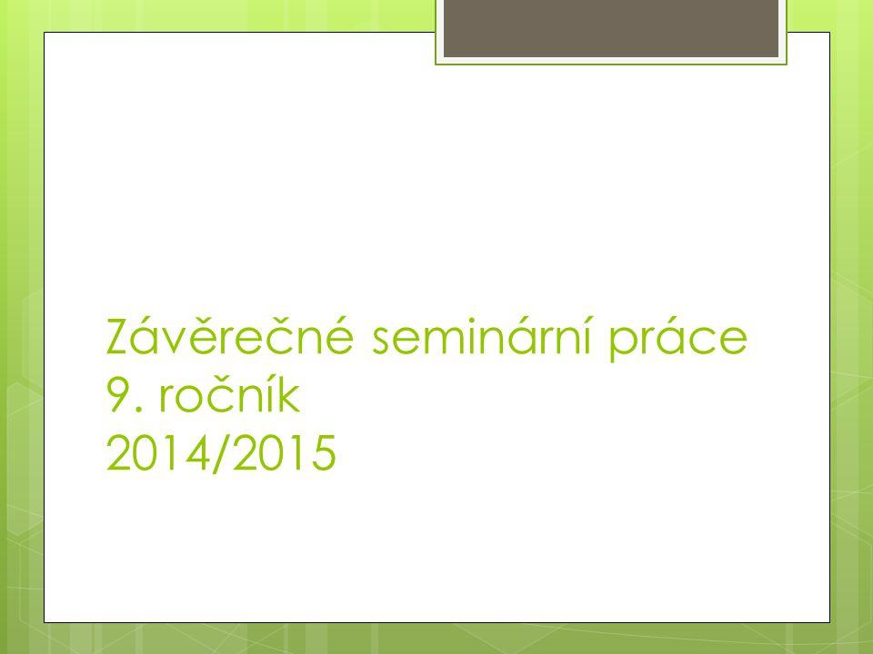 Závěrečné seminární práce 9. ročník 2014/2015