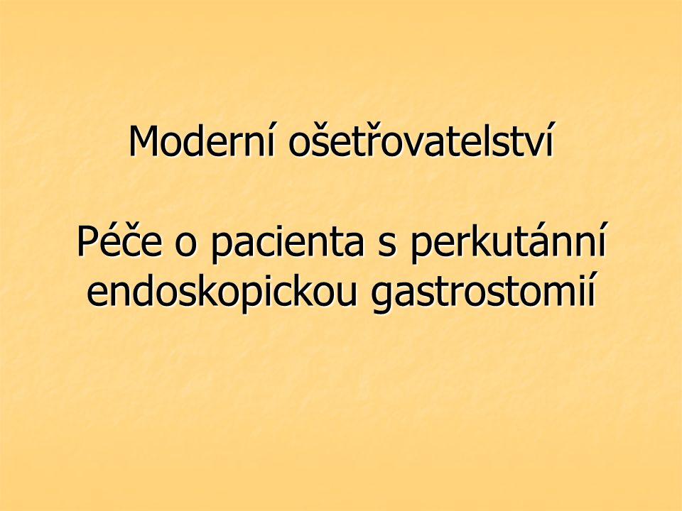 Moderní ošetřovatelství Péče o pacienta s perkutánní endoskopickou gastrostomií