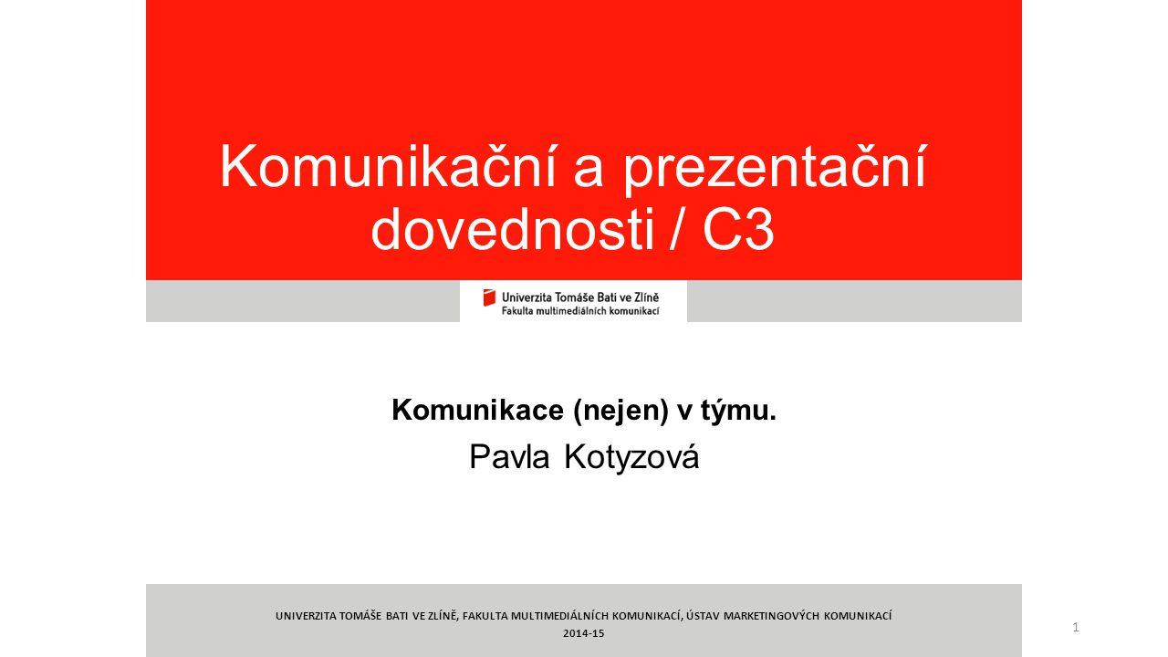 1 Komunikační a prezentační dovednosti / C3 Komunikace (nejen) v týmu.