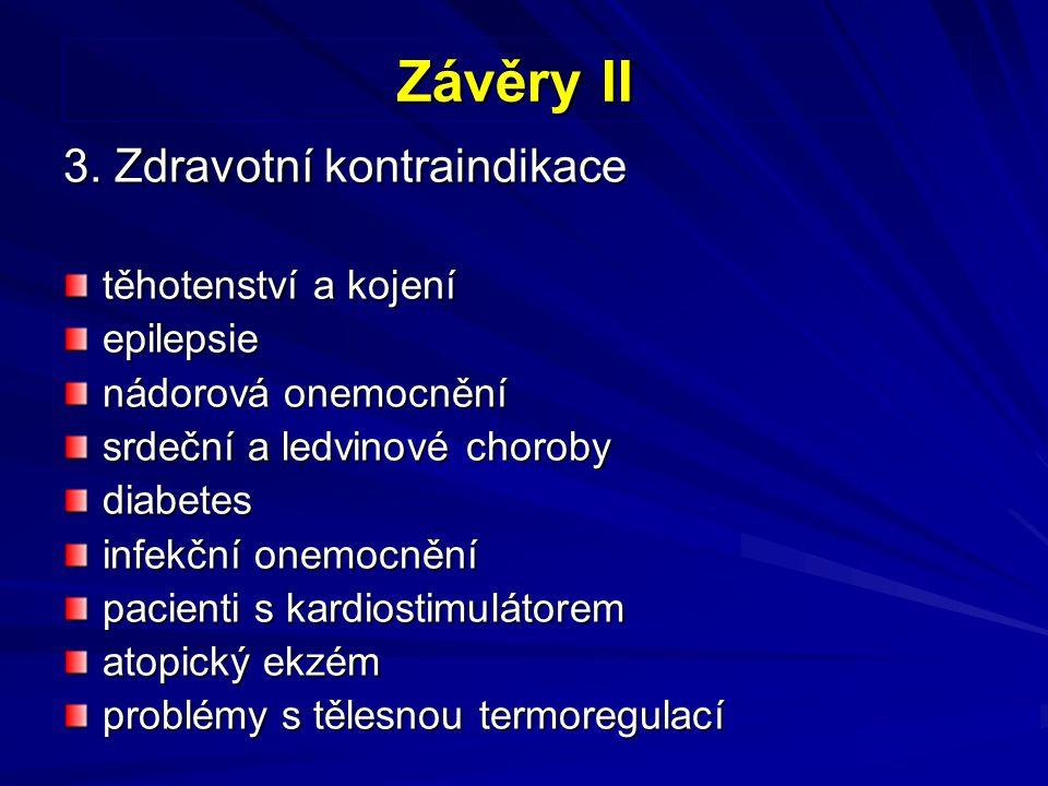 Závěry II 3. Zdravotní kontraindikace těhotenství a kojení epilepsie nádorová onemocnění srdeční a ledvinové choroby diabetes infekční onemocnění paci