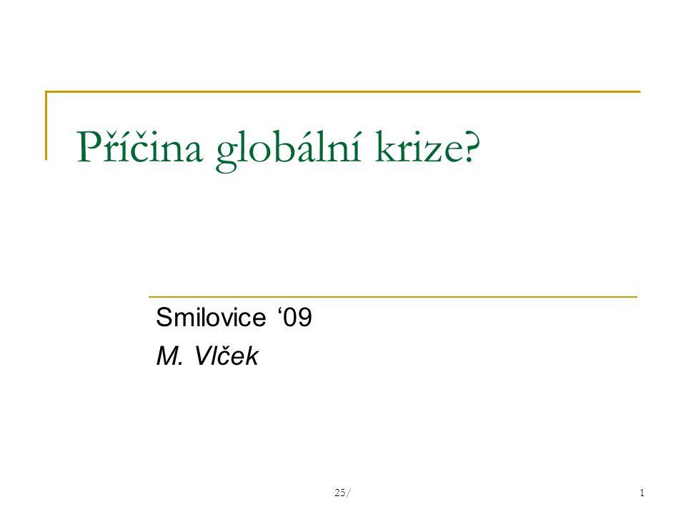 25/1 Příčina globální krize Smilovice '09 M. Vlček