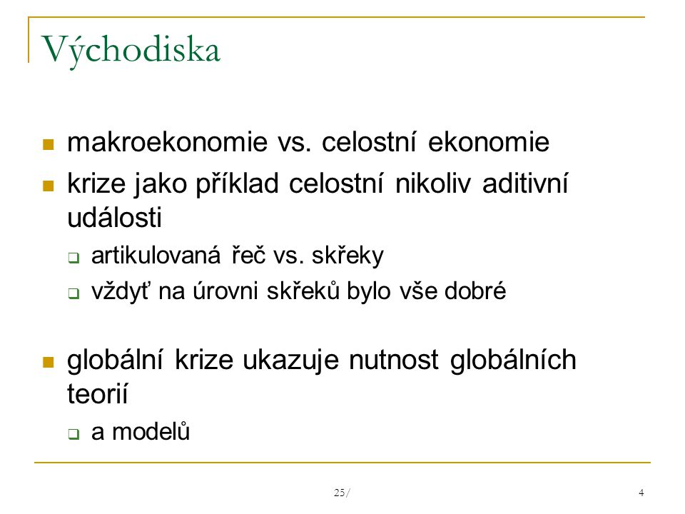 25/ 4 Východiska makroekonomie vs.