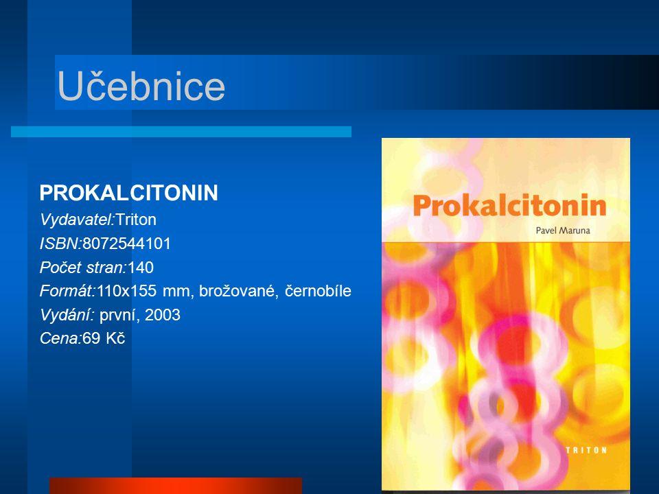 Učebnice PROKALCITONIN Vydavatel:Triton ISBN:8072544101 Počet stran:140 Formát:110x155 mm, brožované, černobíle Vydání: první, 2003 Cena:69 Kč