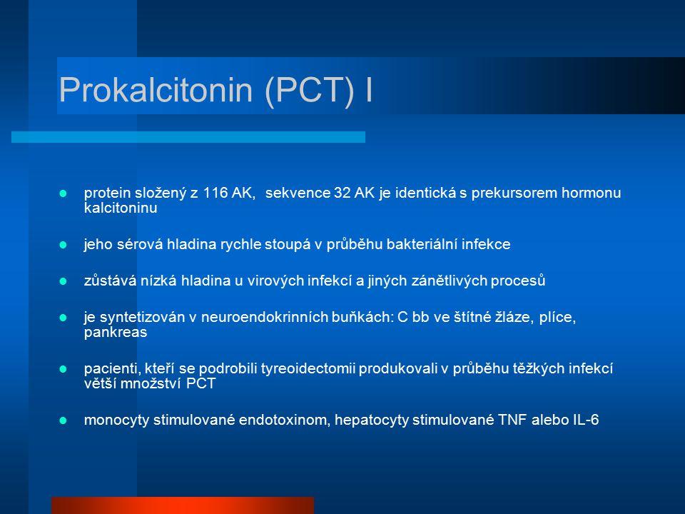 Prokalcitonin (PCT) I protein složený z 116 AK, sekvence 32 AK je identická s prekursorem hormonu kalcitoninu jeho sérová hladina rychle stoupá v průb