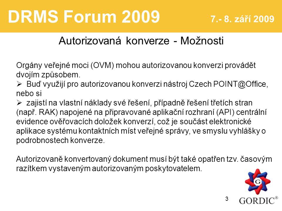 DRMS Forum 2009 7.- 8.září 2009 4 Autorizovaná konverze listiny do el.