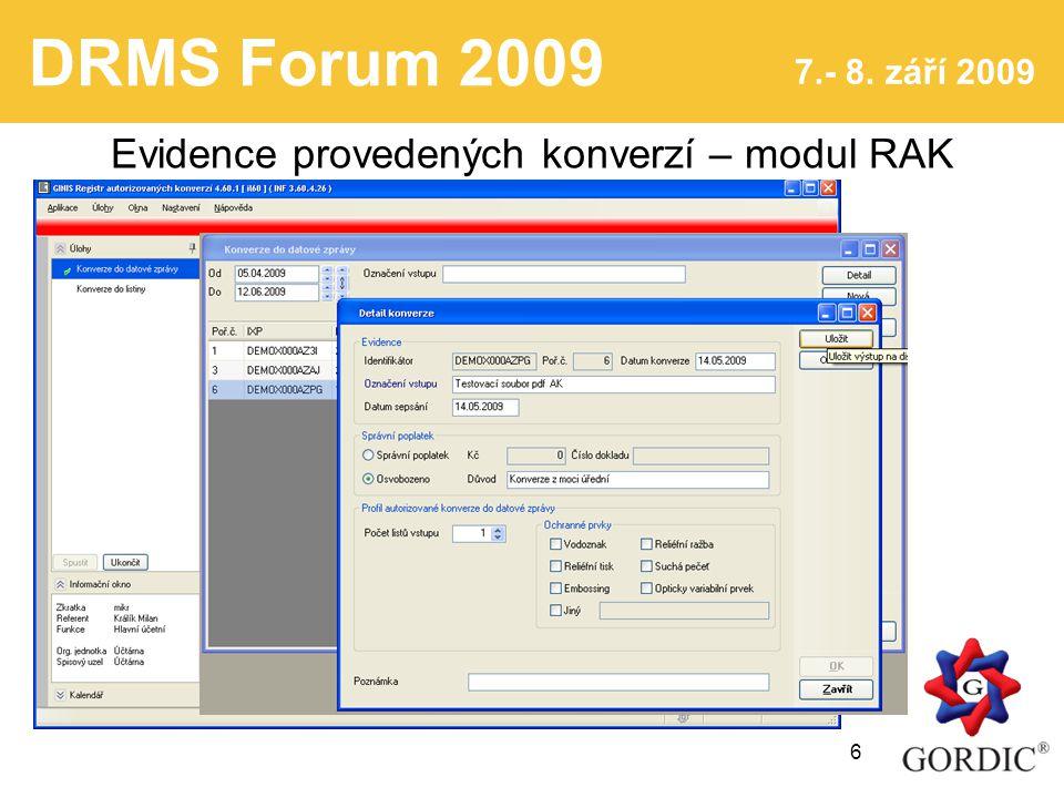 DRMS Forum 2009 7.- 8. září 2009 6 Evidence provedených konverzí – modul RAK