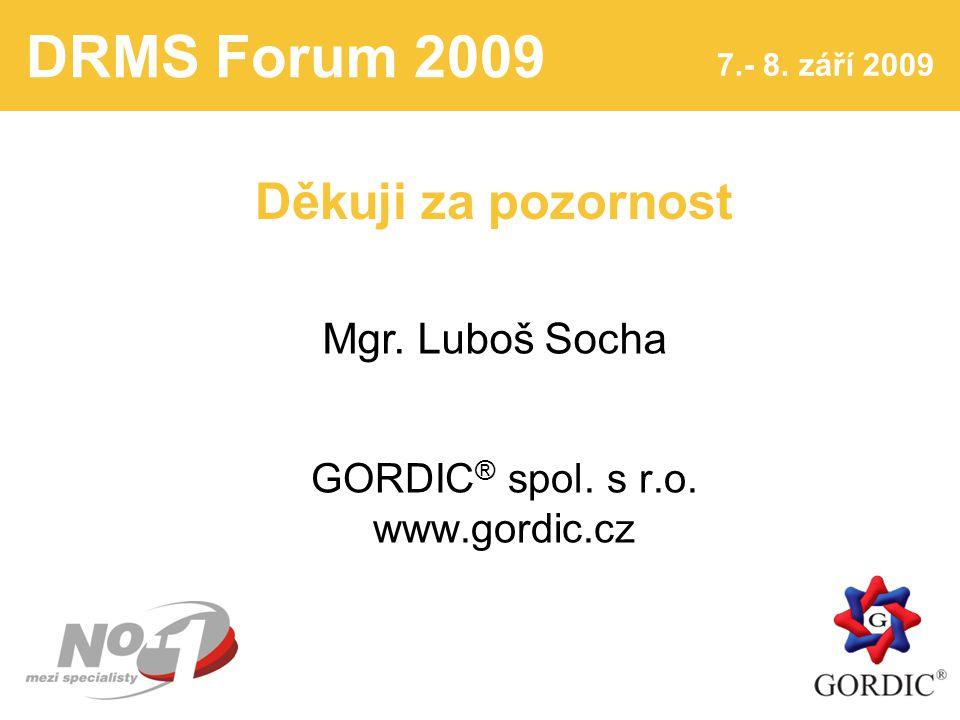 DRMS Forum 2009 7.- 8. září 2009 8 GORDIC ® spol.