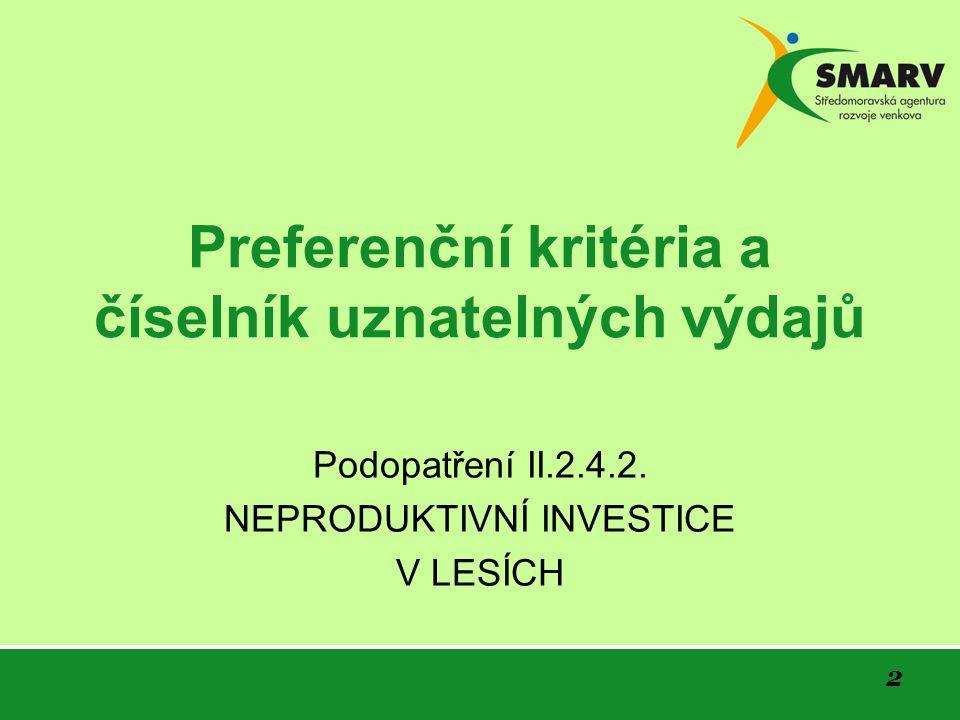 2 Preferenční kritéria a číselník uznatelných výdajů Podopatření II.2.4.2.