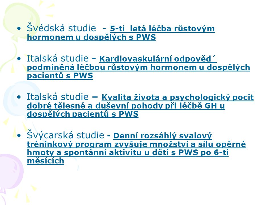 Reference – použité studie Five – years growth hormone (GH) treatment in adults with Prader–Willi syndrome.