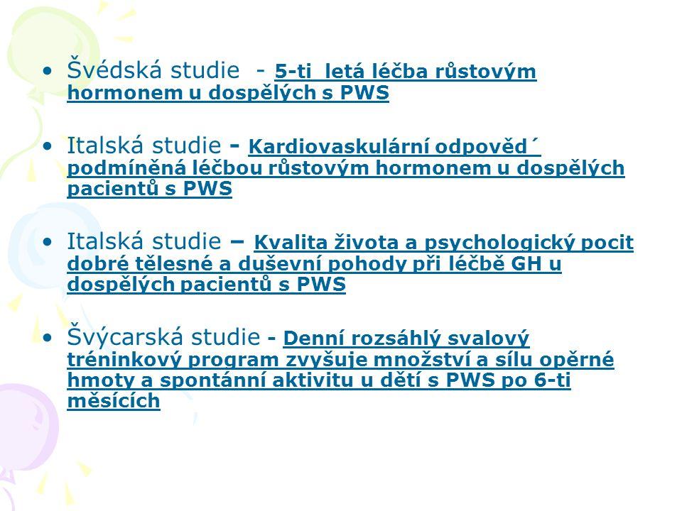 Švédská studie - 5-ti letá léčba růstovým hormonem u dospělých s PWS Italská studie - Kardiovaskulární odpověd´ podmíněná léčbou růstovým hormonem u d
