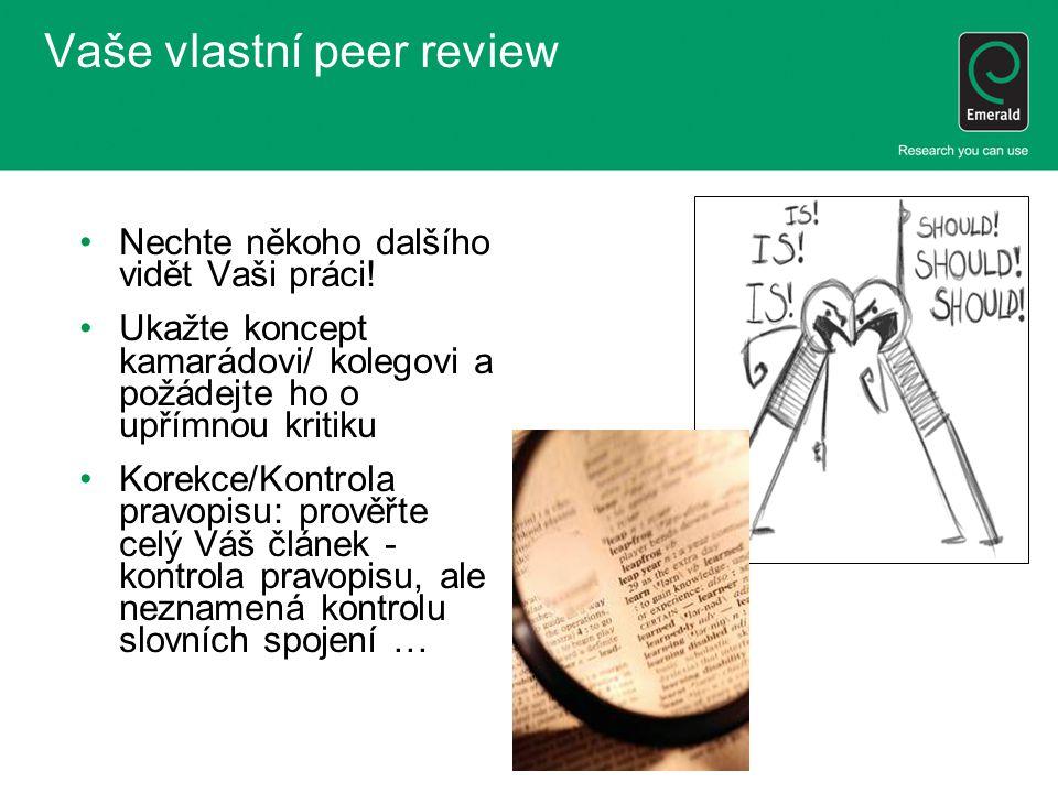 Vaše vlastní peer review Nechte někoho dalšího vidět Vaši práci.