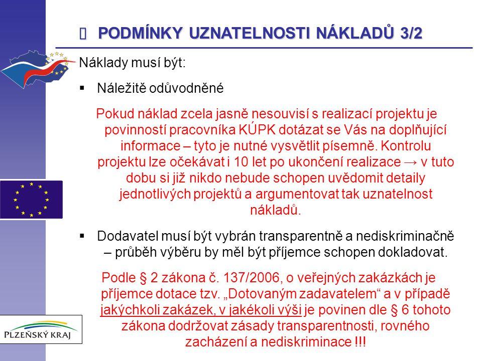  DOKLADOVÁNÍ NÁKLADŮ PROJEKTU 12/17 Výdaje vyplývající ze smluv uzavřených s dodavateli Je nutné doložit: 1.