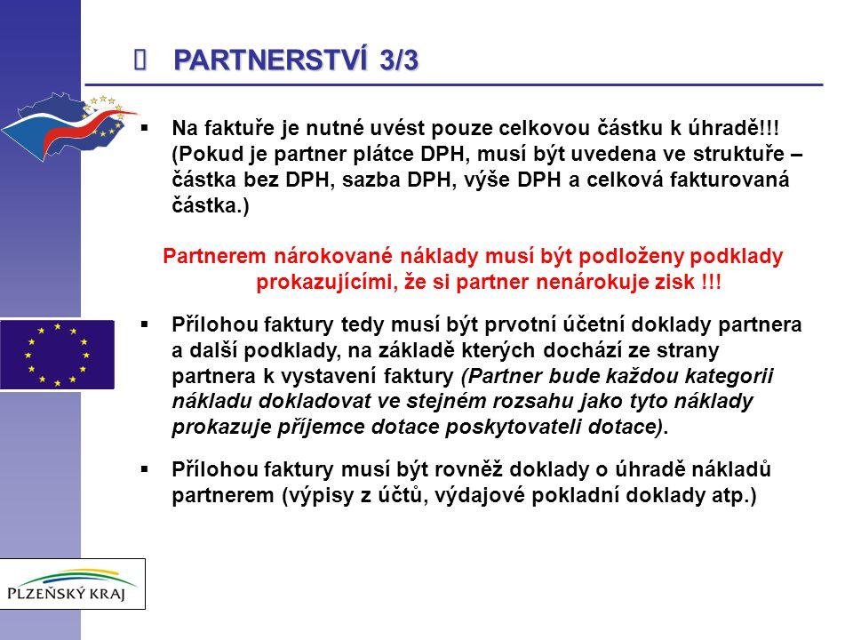  PARTNERSTVÍ 3/3  Na faktuře je nutné uvést pouze celkovou částku k úhradě!!! (Pokud je partner plátce DPH, musí být uvedena ve struktuře – částka b