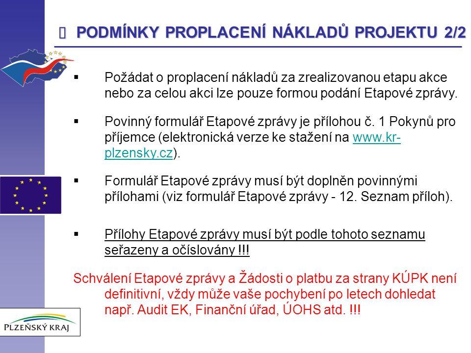 Formulář ETAPOVÉ ZPRÁVY 1/11 Podle toho, zda se jedná o průběžnou, etapovou či závěrečnou zprávu je nutné upravit název monitorovací zprávy !!!