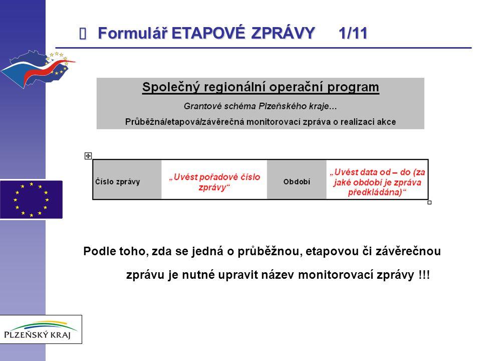  DOKLADOVÁNÍ NÁKLADŮ PROJEKTU 15/17 Výdaje na drobné stavební úpravy Je nutné doložit: 1.