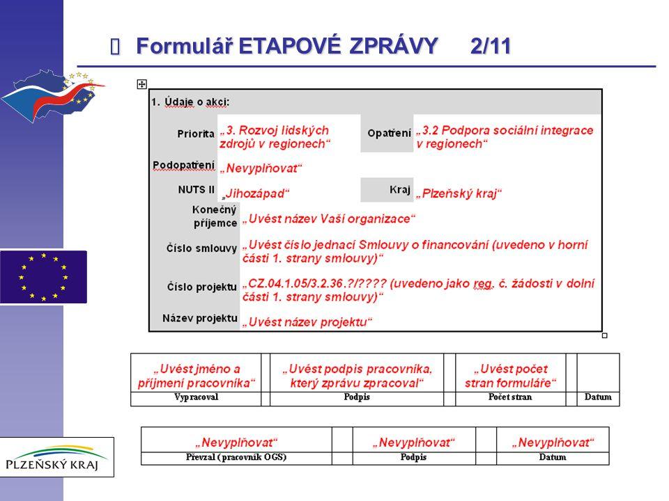  POVINNÉ PŘÍLOHY ETAPOVÉ ZPRÁVY 2/6 2)Čestné prohlášení, že příjemce není dlužníkem vůči státním fondům a institucím 3)Čestné prohlášení, že předmět projektu je podporován pouze z veřejných zdrojů uvedených ve Smlouvě o financování Obě čestná prohlášení je možné formulovat do 1 dokumentu.