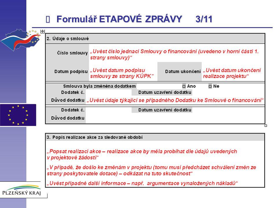 POVINNÉ PŘÍLOHY ETAPOVÉ ZPRÁVY 3/6 7)Výpisy z běžného účtu určeného pro SROP Je nutné doložit originály výpisů ze zvláštního účtu zřízeného pro realizaci projektu za sledované období.
