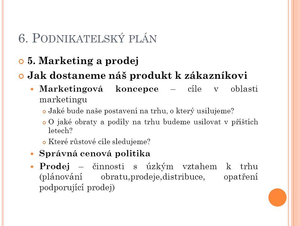 6.P ODNIKATELSKÝ PLÁN 5.