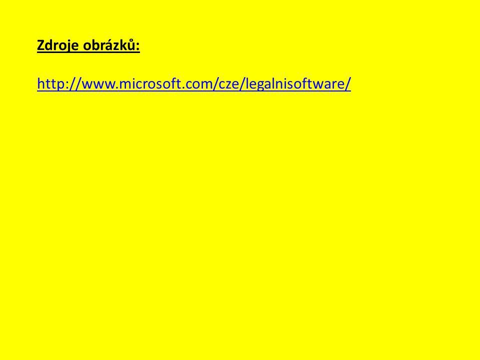 Zdroje obrázků: http://www.microsoft.com/cze/legalnisoftware/