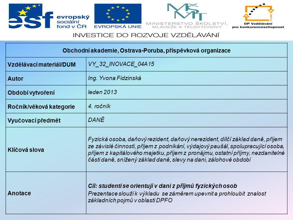 Obchodní akademie, Ostrava-Poruba, příspěvková organizace Vzdělávací materiál/DUM VY_32_INOVACE_04A15 Autor Ing.