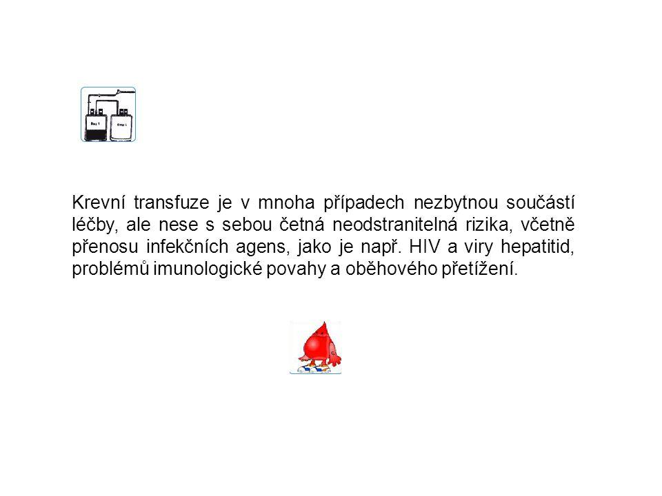 Krevní transfuze je v mnoha případech nezbytnou součástí léčby, ale nese s sebou četná neodstranitelná rizika, včetně přenosu infekčních agens, jako j
