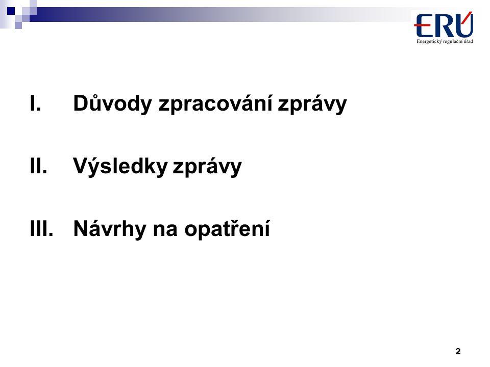 2 I.Důvody zpracování zprávy II.Výsledky zprávy III.Návrhy na opatření