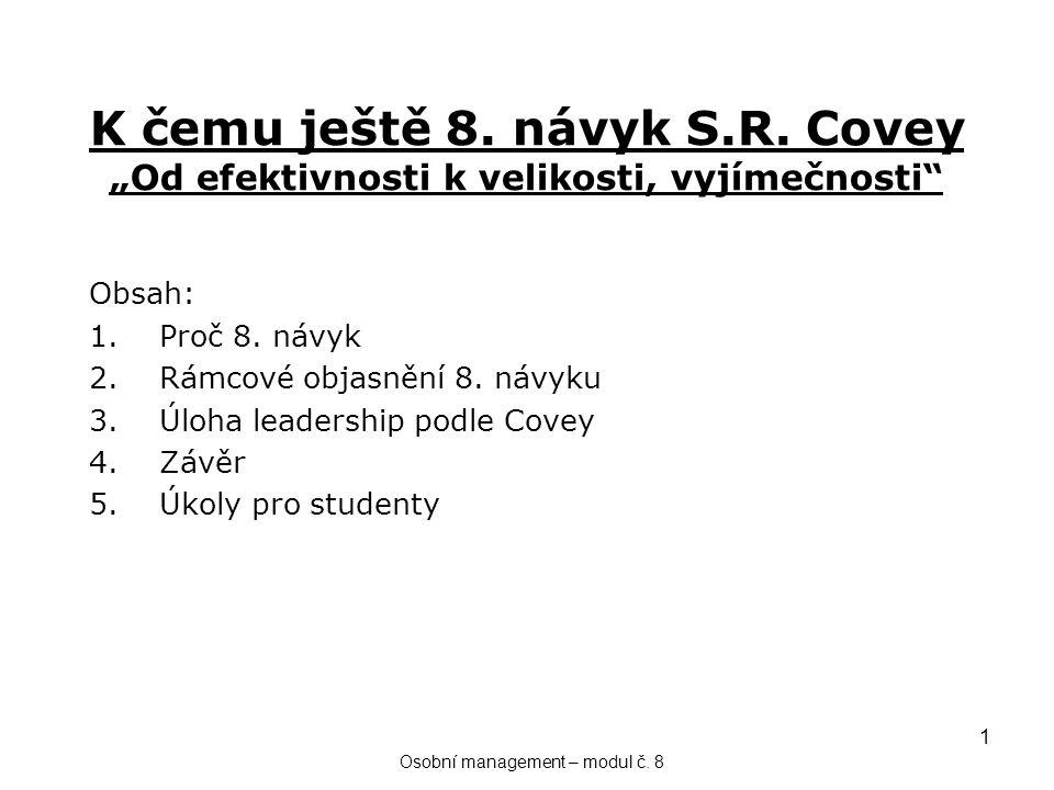 """1 K čemu ještě 8. návyk S.R. Covey """"Od efektivnosti k velikosti, vyjímečnosti Obsah: 1.Proč 8."""