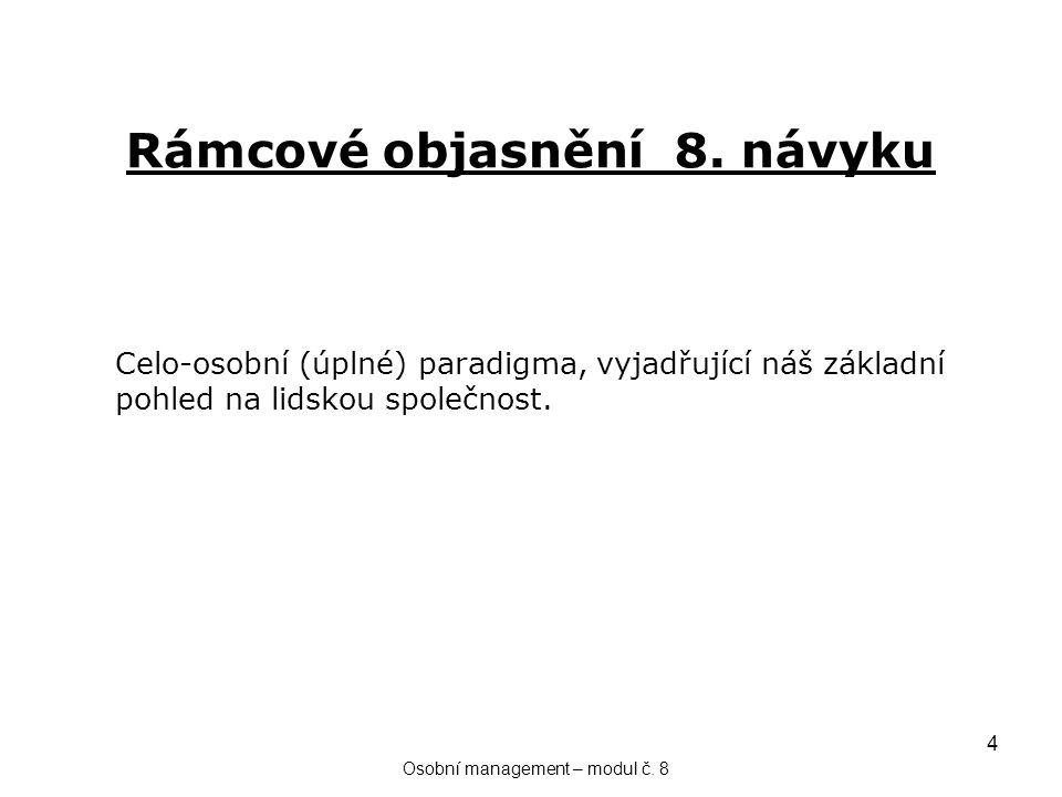 4 Rámcové objasnění 8. návyku Osobní management – modul č.