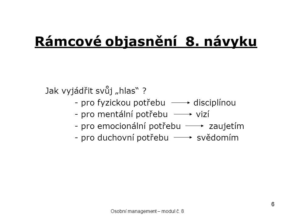 6 Rámcové objasnění 8. návyku Osobní management – modul č.