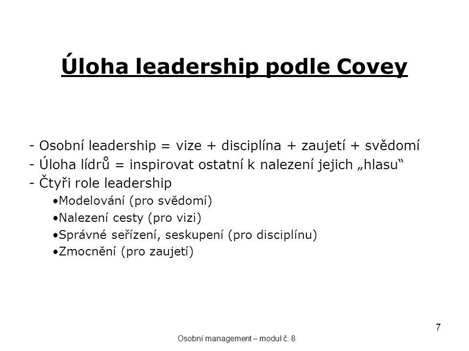 7 Úloha leadership podle Covey Osobní management – modul č.