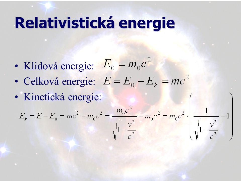 Relativistická energie - celková Příklad 1: Vypočítejte celkovou energii tělesa o hmotnosti 1 kg, které se pohybuje rychlostí 0,8c.
