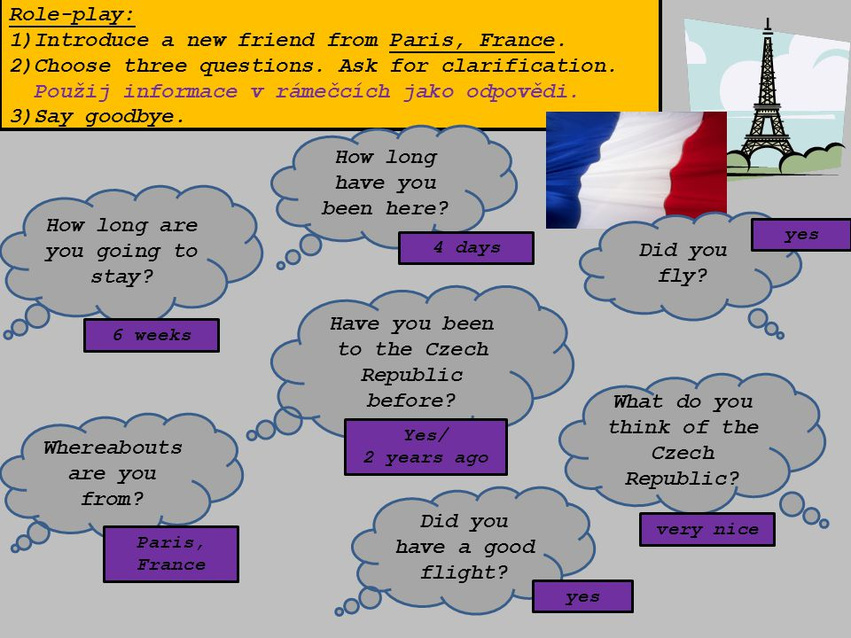 Role-play: 1)Introduce a new friend from Paris, France.