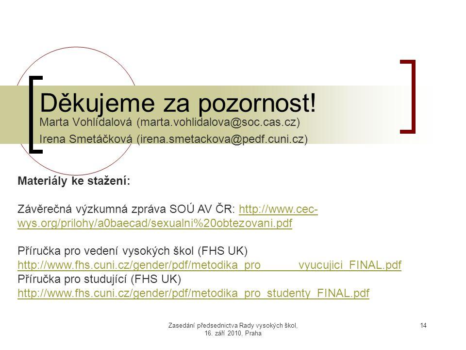 Zasedání předsednictva Rady vysokých škol, 16. září 2010, Praha 14 Děkujeme za pozornost.