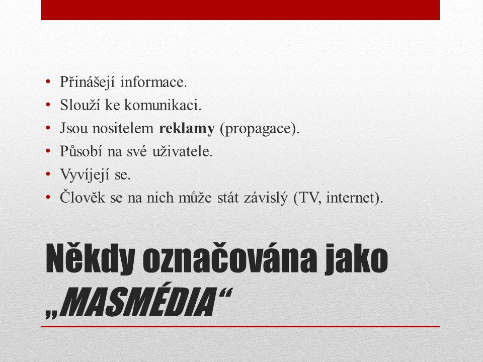 Dají se dělit TISK ROZHLAS TELEVIZE INTERNET