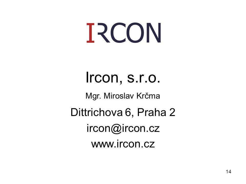 14 Ircon, s.r.o. Dittrichova 6, Praha 2 ircon@ircon.cz www.ircon.cz Mgr. Miroslav Krčma