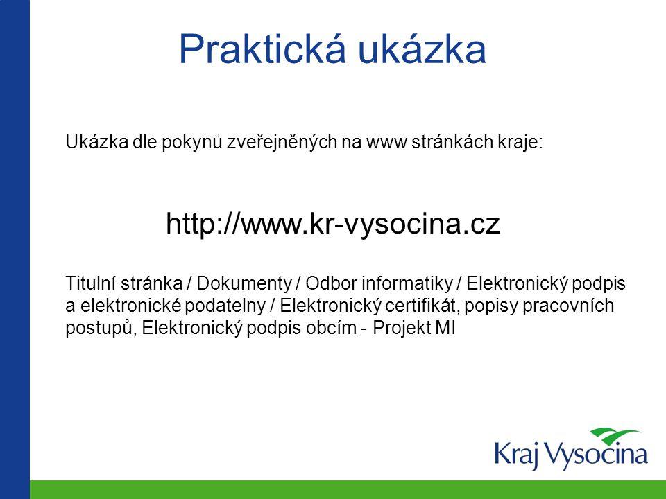 Praktická ukázka Ukázka dle pokynů zveřejněných na www stránkách kraje: http://www.kr-vysocina.cz Titulní stránka / Dokumenty / Odbor informatiky / El